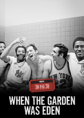 30 for 30: When the Garden Was Eden
