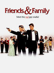 Friends and Family Poster