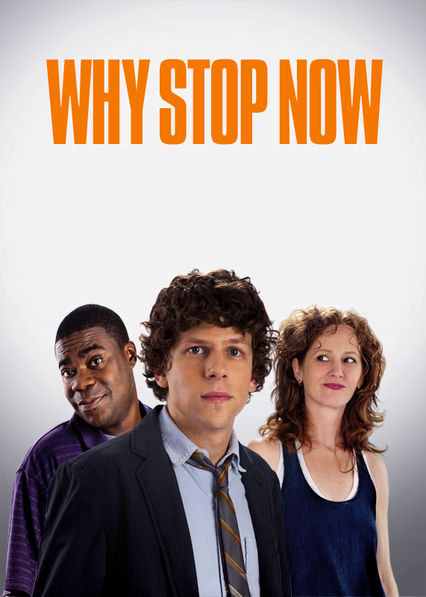 Why Stop Now Netflix US (United States)
