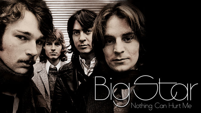 Big Star: Nothing Can Hurt Me | filmes-netflix.blogspot.com