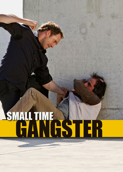 Small Time Gangster Netflix AU (Australia)