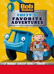 Bob the Builder: Lofty's Favorite Adventures