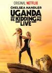 Chelsea Handler: Uganda Be Kidding Me | filmes-netflix.blogspot.com