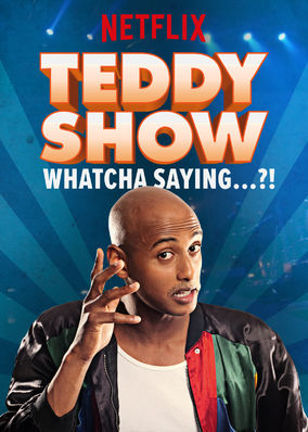 Teddy Show - Whatcha Sayin'...?!