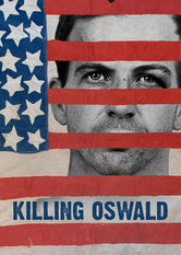 Netflix: Killing Oswald | This documentary takes an alternative look at the assassination of President John F. Kennedy by focusing on the secret history of Lee Harvey Oswald.
